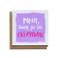 Thanks for Everything - Mother's Day Greeting Card
