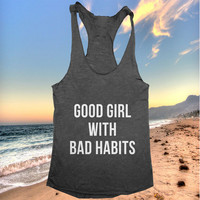 Good girl with bad habits Tank top women girls yoga racerback funny work out fitness hipster fashion sassy