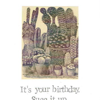 It's Your Birthday Succ It Up Cacti Card | Funny Succulents Cactus Humor Garden Nature Plants Pun Sarcastic Gothic Nerdy