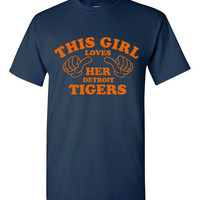 This Girl Loves Her Detroit Tigers Printed Graphic Tigers Baseball Fans Unisex Style Graphic T Shirt Baseball Town Graphic Tee
