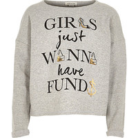 River Island Girls want to have funds grey sweatshirt