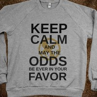 Keep Calm and May the Odds Be Ever In Your Favor - LOLZ