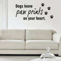 Dogs Leave Paw Prints On Your Heart Dog Animal Quote Decal Sticker Wall Vinyl Decor Art