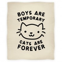Boys Are Temporary Cats Are Forever