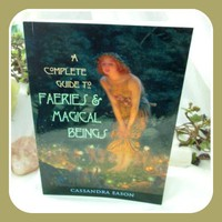 Complete Guide to Faeries & Magical Beings
