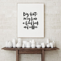"""Typography Art Funny Wall Art Typography Poster Teen Room Decor Art,PRINTABLE"""" Big shirts messy hair a good book and coffee College Poster"""