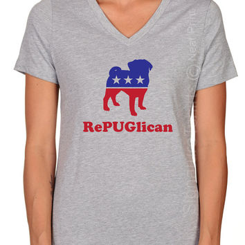 RePUGlican Shirt, Funny Dog Gift, Women V-neck T Shirt, Political Tshirt, Election T Shirt, Presidential Debate, Funny Gift Republican Shirt