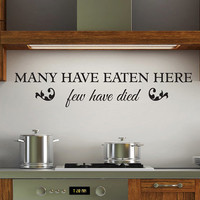 Many have eaten here few have died kitchen vinyl wall decal home decor art