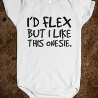 Supermarket: I'd Flex But I Like This Onesuit Baby Onesuit from Glamfoxx Shirts