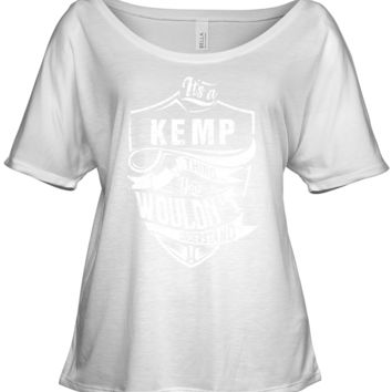 It's A KEMP Shirt thing You wouldn't Understand Bella Ladies' Slouchy Tee