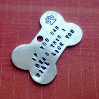 """Funny Aluminum Hand Stamped Dog Bone Tag- """"If you can read this I will lick you"""""""