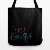 Crazy/Beautiful Tote Bag by Intrinsic Journeys