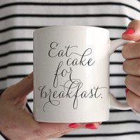 Eat Cake For Breakfast Mug // Pre Order // Ceramic Coffee Cup // Holiday Gift Guide
