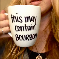 Handwritten Personalized This MAY CONTAIN BOURBON Coffee Mug with Handmade Design from Anchored By J