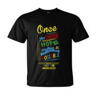 Once You Choose Hope Anything Possible Autism Awareness - Ultra-Cotton T-Shirt