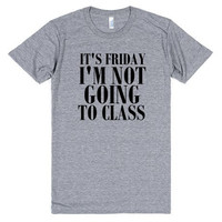 It's Friday I'm Not Going To Class Funny School Shirt
