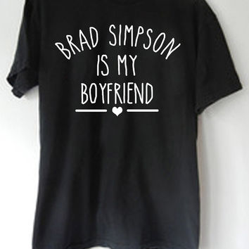 LontongBalap Design T-shirt Brad Simpson Is My Boyfriend