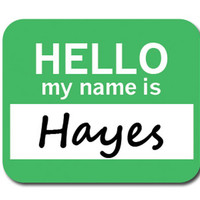 Hayes Hello My Name Is Mouse Pad