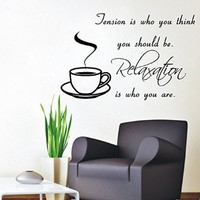 Wall Decals Coffee Quote Decal Tension Is Who You Think You Should Be Relaxation Is Who You Are Home Design Interior Art Mural Kitchen Vinyl Stickers Cafe Decor KT151