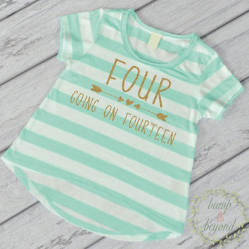 Four Going on Fourteen Girl 4th Birthday Shirt 4 Year Old Birthday Shirt Four Shirt Girl Birthday Outfit Kids Birthday Shirt 234