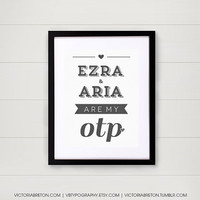 Ezra and Aria are My OTP - 11x17 custom typography print - inspirational quote - pretty little liars - college dorm decor - modern print