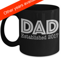 DAD Established 2017 ~ Bold Typography Black Ceramic Mug ~ Father's Day Birthday New Dad Gift