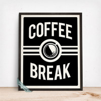 Coffee Break Print, Typography Poster, Coffee Print, Wall Print, Kitchen Art, Cafe Decor, Coffee Shop Decor, Mothers Day Gift