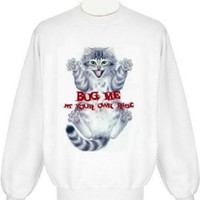 Bug me at your own risk cat Sweatshirt