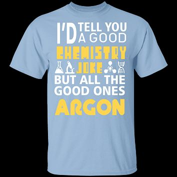 Chemistry Jokes Argon T-Shirt