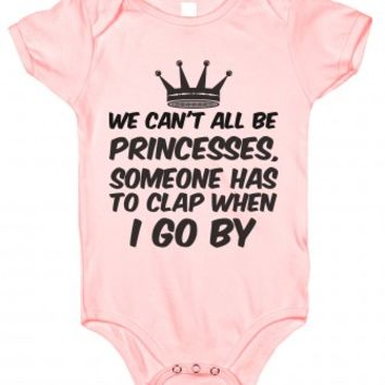 Can't all be Princesses-Unisex Light Pink Baby Onesuit 00