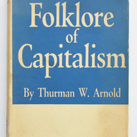 The folklore of capitalism by Thurman W. Arnold