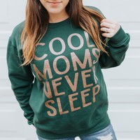 COOL MOMS NEVER SLEEP Unisex Sweatshirt - Forest w/ Rose Gold Glitter Print