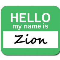 Zion Hello My Name Is Mouse Pad