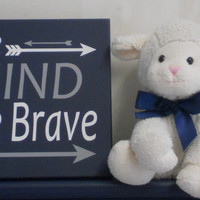 Be Kind Be Brave - Native Tribal Arrow Nursery Decor - Baby Boys Nursery Sign - Navy Blue and Gray - Wall Art - Arrow Art