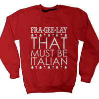 Fra-Gee-Lay That Must Be Italian
