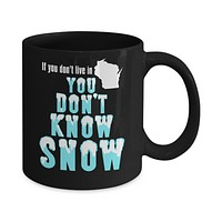 Wisconsin Coffee Mug You Don't Know Snow
