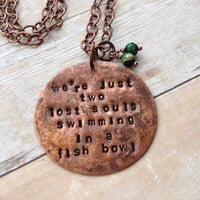 """Pink Floyd """"we're just two lost souls swimming in a fish bowl"""" Necklace, Vintaj Hand Stamped"""