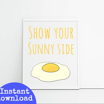 Kitchen Wall Decor - Printable Fun Quotes - Show Your Sunny Side - Fried Egg - Instant Download Kitchen -  Kitchen Print