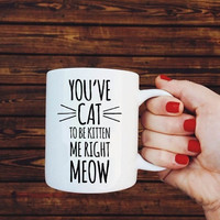 Cat to Be Kitten Mug