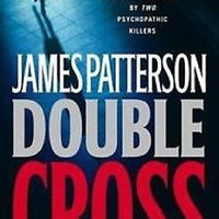 Alex Cross: Double Cross No. 13 by James Patterson (2007, Hardcover, Revised)