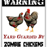 Zombie Chicken Guards Sign