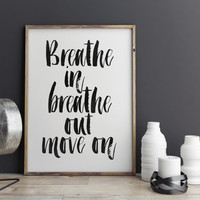 INSPIRATIONAL Art,BREATHE,Motivational Quote,Best Words,Fitness Print,Workout,Office Decor,Typography Art Print,Home Decor,Wall Decor
