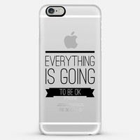 Everything is going to be ok iPhone 6 Plus case by WAMDESIGN | Casetify