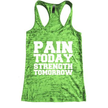 Pain Today, Strength Tomorrow Burnout Racerback Tank - Workout tank Women's Exercise Motivation for the Gym