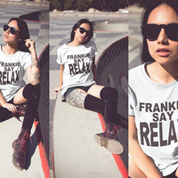 Friends tv Show Shirt - Frankie Say Relax Shirt, Funny Tv Show Friends Top Tees, Boho Retro Grunge Style