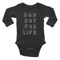 Bad Boy For Life! Infant Long Sleeve Bodysuit