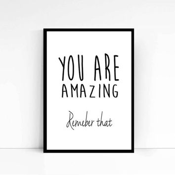 Wall Art Quote You Are Amazing Remember that Inspirational Print Motivational Quote Typography Art Home Decor Typographic Print Wall hanging