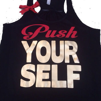 Push Yourself- Ruffles with Love - Racerback Tank - Womens Fitness - Workout Clothing - Workout Shirts with Sayings