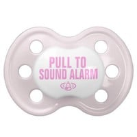 Pull to sound alarm - Pink Baby Pacifiers from Zazzle.com