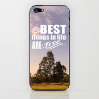 The Best things in life are free iPhone & iPod Skin by Louise Machado